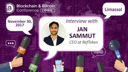 Upgrade your blockchain: Jan Sammut, CEO at RefToken, about affiliate advertising and expanding of blockchain companies' audience